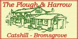 The Plough & Harrow - Catshill
